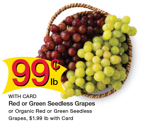 Red or Green Seedless Grapes or Organic Red or Green Seedless Grapes, $1.99 lb with Card | 99¢ lb