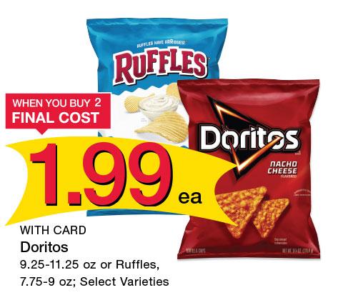Doritos 9.25-11.25 oz or Ruffles, 7.75-9 oz; Select Varieties | 1.99 ea when you buy 2