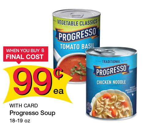 Progresso Soup 18-19 oz | 99¢ ea WHEN YOU BUY 8