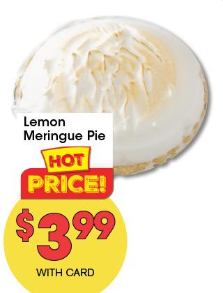 Lemon Meringue Pie    3.99