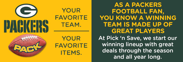 Your Favorite Team. Your Favorite Items. As a Packers football fan, you know a winning team is made up of great players. we start our winning lineup with great deals through the season and all year long.