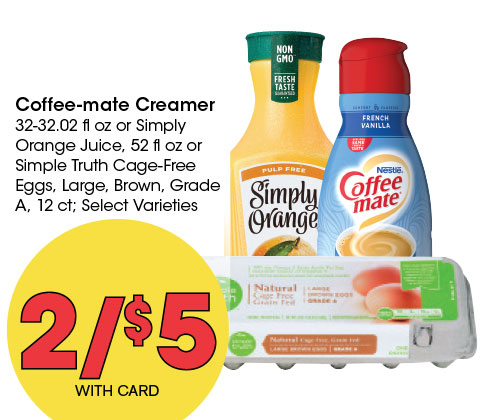 Coffee-mate Creamer 32-32.02 fl oz or Simply Orange Juice, 52 fl oz or Simple Truth Cage-Free Eggs, Large, Brown, Grade A, 12 ct; Select Varieties | 2/$5