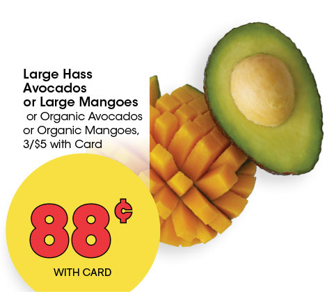 Large Hass Avocados or Large Mangoes or Organic Avocados or Organic Mangoes, 3/$5 with Card | 88¢