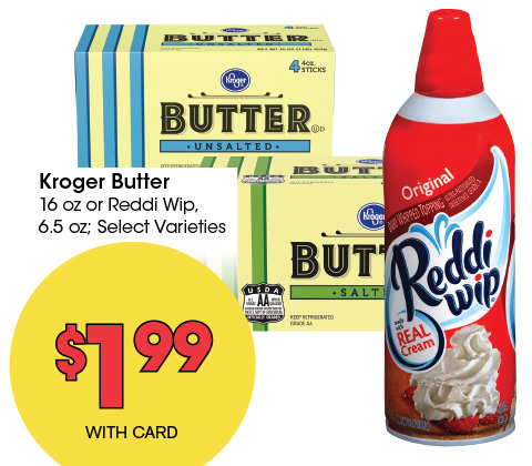 Kroger Butter 16 oz or Reddi Wip, 6.5 oz; Select Varieties | 1.99