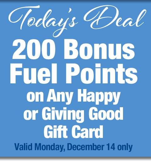 200 Bonus Fuel Points on Any Happy or Giving Good Gift Card