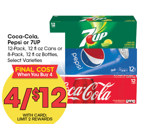 Coca-Cola, Pepsi or 7UP 12-Pack, 12 fl oz Cans or 8-Pack, 12 fl oz Bottles, Select Varieties | 4/$12 | FINAL COST WHEN YOU BUY 4