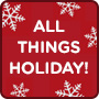 All things Holiday