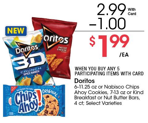 Doritos 6-11.25 oz or Nabisco Chips Ahoy Cookies, 7-13 oz or Kind Breakfast or Nut Butter Bars, 4 ct; Select Varieties   2.99 - 1 = 1.99 ea