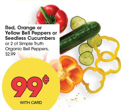 Red, Orange or Yellow Bell Peppers or Seedless Cucumbers or 2 ct Simple Truth Organic Bell Peppers, $2.99   99¢