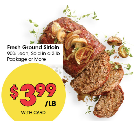 Fresh Ground Sirloin, 90% Lean, Sold in a 3 lb Package or More | 3.99 lb