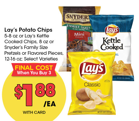 Lay's Potato Chips, 5-8 oz or Lay's Kettle Cooked Chips, 8 oz or Snyder's Family Size Pretzels or Flavored Pieces, 12-16 oz; Select Varieties | 1.88 ea | FINAL COST WHEN YOU BUY 3 OR MORE
